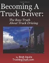 Becoming A Truck Driver: The Raw Truth About Truck...